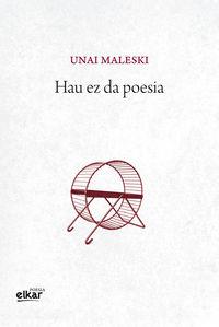Hau Ez Da Poesia - Unai Maleski