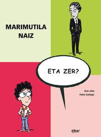 MARIMUTILA NAIZ, ETA ZER?