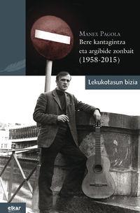 MANEX PAGOLA - BERE KANTAGINTZA ETA ARGIBIDE ZONBAIT (1958-2015) (+CD)