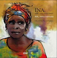 ina, ene ama afrikarra - Gilles Riviere / Paxkal Bourgoin (il. )