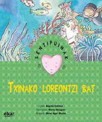 Txinako Loreontzi Bat - Begoña Ibarrola / Marta Balaguer (il. )