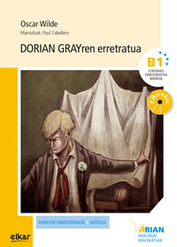 Dorian Grayren Erretratua (b1) (+cd) - Oscar Wilde / Iñaki Mendiguren (ed. ) / Paul Caballero Barturen (il. )