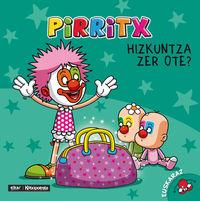 PIRRITX HIZKUNTZA ZER OTE?
