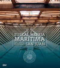 EUSKAL HERRIA MARITIMA A LA VISTA DE LA NAO SAN JUAN