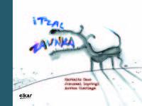 Itzal Zaunka (+cd) - Harkaitz Cano / Antton Olariaga (il. ) / Jexuxmai Lopetegi (musik. )