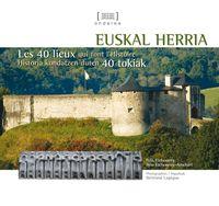 Euskal Herria - Historia Kondatzen Duten 40 Tokiak - Peio Etcheverry / Peio Etcheverry-Ainchart
