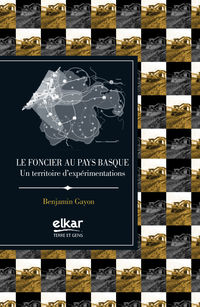 Foncier Au Pays Basque, Le - Benjamin Gayon