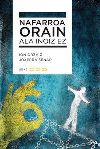 Nafarroa - Orain Ala Inoiz Ez - Ion Orzaiz / Joxerra Senar