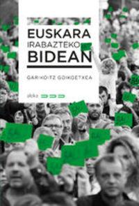Euskara Irabazteko Bidean - Garikoitz Goikoetxea Etxeberria
