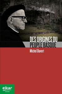 Des Origines Du Peuple Basque - Michel Duvert