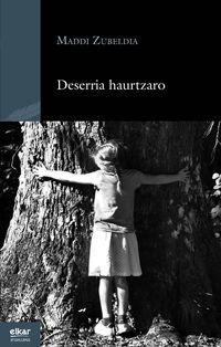 Deserria Haurtzaro - Maddi Zubeldia Arozena