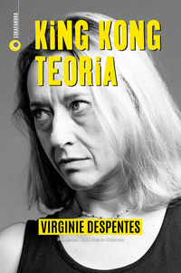 King Kong Teoria - Virginie Despentes