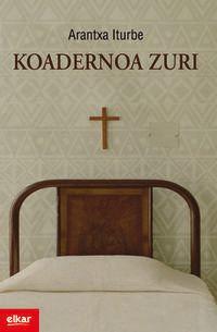 Koadernoa Zuri - Arantxa Iturbe Maiz