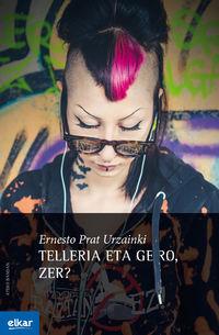 Telleria Eta Gero, Zer? - Ernesto Prat Urzainki