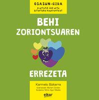 Behi Zoriontsuaren Errezeta - Karmelo Bizkarra Maiztegi / Myriam Cordon Martinez (il. )