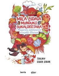 """Mila Bidaia Munduko Sukaldeetara (+errezeta Liburua) - J. L. """"txiliku"""" Olaizola Lazkano"""