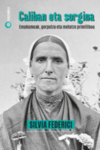 Caliban Eta Sorgina - Silvia Federici