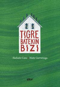 Tigre Batekin Bizi - Harkaitz Cano Jauregi / Maite Gurrutxaga Otamendi (il)