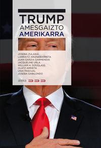 Trump, Amesgaizto Amerikarra - Batzuk