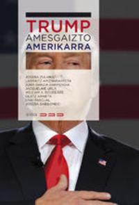 Trump, Amesgaizto Amerikarra - Joseba Zulaika Irureta