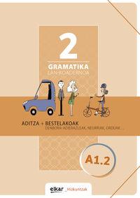 GRAMATIKA LAN-KOADERNOA 2 (A1.2) ADITZA + BESTELAKOAK