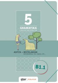 Gramatika Lan-Koadernoa 5 (b1.1) Aditza + Bestelakoak - Batzuk