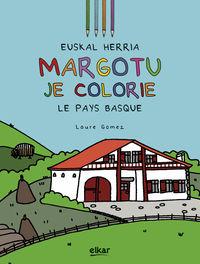 Euskal Herria Margotzen Dut = Je Colorie Le Pays Basque - Laura Gomez