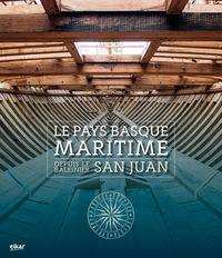 Pays Basque Maritime Depuis Le Baleinier San Juan, Le - Albaola Itsas Kultur Faktoria
