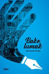 Bakelumak - Des Plumes De Paix - Batzuk