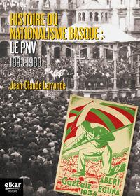 HISTOIRE DU NATIONALISME BASQUE - LE PNV 1893-1980