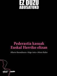 EZ DUZU ABUSATUKO - PEDERASTIA KASUAK EUSKAL HERRIKO ELIZAN