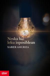 Neska Bat Leku Inposiblean - Xabier Amuriza Zarraonaindia