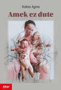Amek Ez Dute (zubikarai Saria 2016) - Katixa Agirre Miguelez