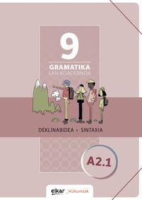 Gramatika Lan-Koadernoa 9 (a2.1) Deklinabidea + Sintaxia - Batzuk