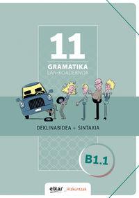 Gramatika Lan-Koadernoa 11 (b1.1) Deklinabidea + Sintaxia - Batzuk