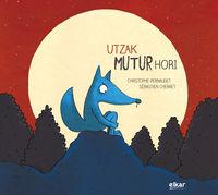 Utzak Mutur Hori - Christophe Pernaudet / Sebastien Chebret (il. )