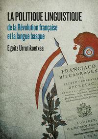 Politique Linguistique De La Revolution Française Et La Langue Basque - Egoitz Urrutikoetxea