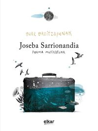 (lib+cd) gure oroitzapenak. poema musikatuak - Joseba Sarrionandia