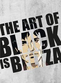 ART OF BLACK IS BELTZA, THE