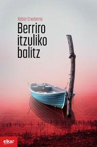 Berriro Itzuliko Balitz - Xabier Etxeberria Garro