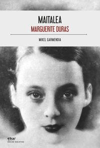 Maitalea - Marguerite Duras