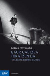Gaur Galtzea Tokatzen Da - Gotzon Hermosilla Bermejo