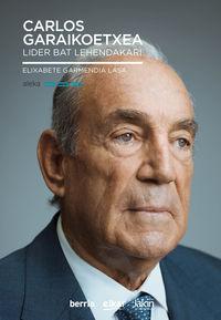 Carlos Garaikoetxea - Lider Bat Lehendakari - Elixabete Garmendia Lasa