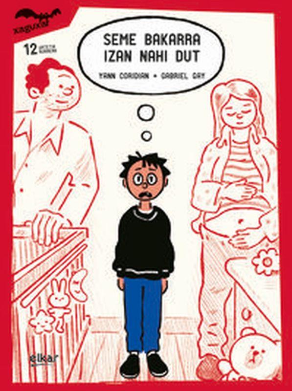 Seme Bakar Geratu Nahi Dut - Yann Coridian / Gabriel Gay (il. )