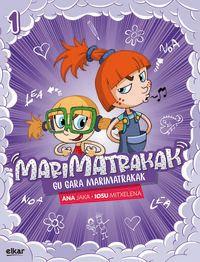 Gu Gara Marimatrakak - Ana Jaka Garcia / Iosu Mitxelena Unsain (il. )