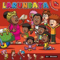 Larunbata - Familia Mila Kolore - Miren Amuriza / Julen Tokero (il. )