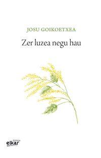 Zer Luzea Negu Hau - Josu Goikoetxea