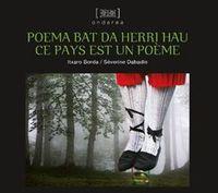Poema Bat Da Herri Hau! / Ce Pays Est Un Poeme - Itxaro Borda / Severine Dabadie (il. )