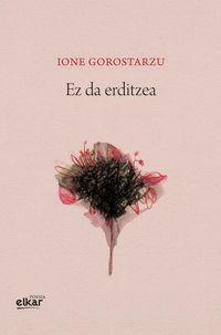 Ez Da Erditzea - Ione Gorostarzu Etxebeste