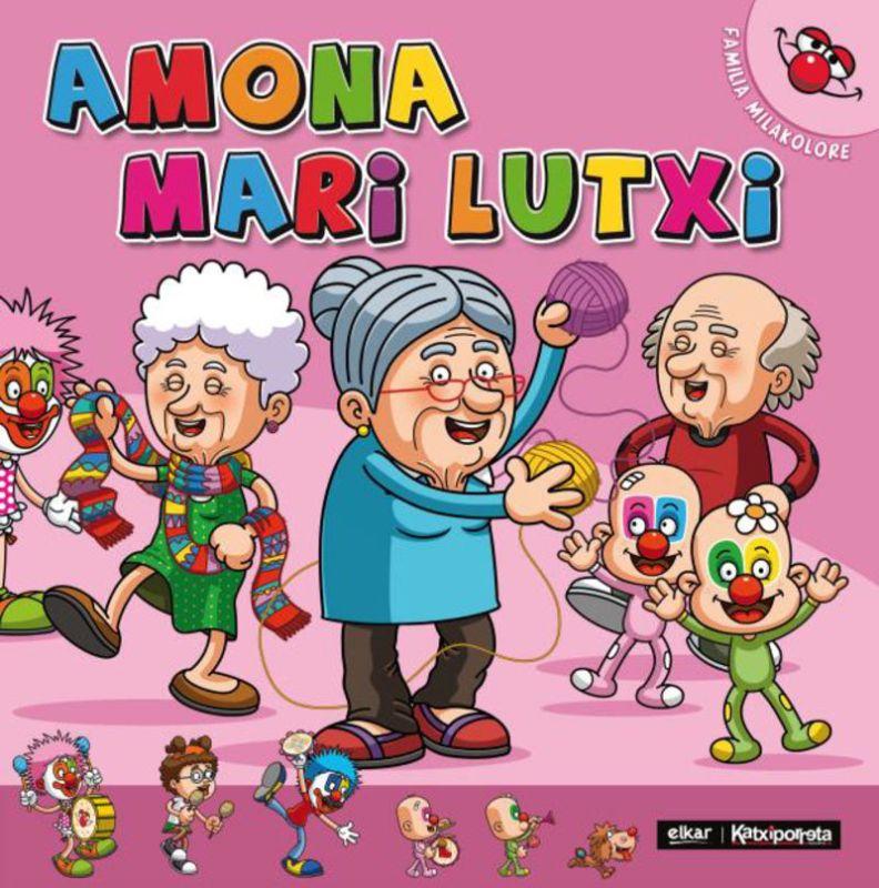 Amona Mari Lutxi - Familia Mila Kolore - Miren Amuriza Plaza / Julen Tokero (il. )